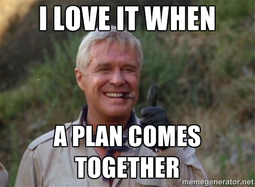 i-love-it-when-a-plan-comes-together-meme